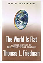 The World Is Flat: A Brief History of the Twenty-first Century (1st Updated and Expanded Edition)