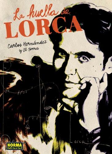 La Huella de Lorca (BIOGRAFÍA) (Spanish Edition)