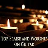 Top Praise and Worship on Guitar