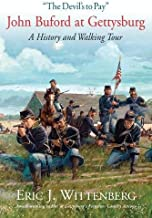 """""""The Devil's to Pay"""": John Buford at Gettysburg. A History and Walking Tour"""