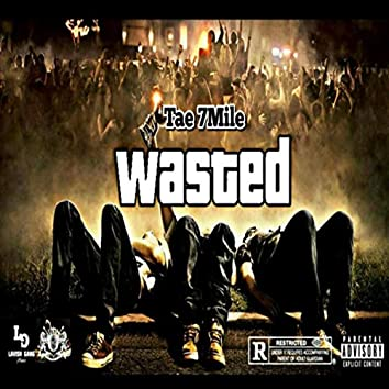 Wasted (feat. Daddy Biggs)