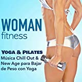 Woman Fitness - Clase de Yoga y Pilates: Música Chill Out &
