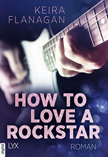 How to Love a Rockstar von [Keira Flanagan]