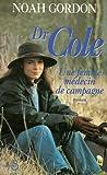 DR COLE. Une femme médecin de campagne - Belfond - 01/01/2000