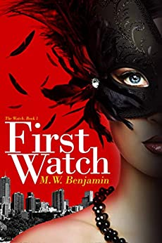 First Watch (The Watch Book 1) by [M.W. Benjamin]