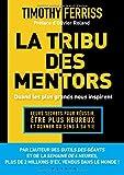 La tribu des mentors - Quand les plus grands nous inspirent
