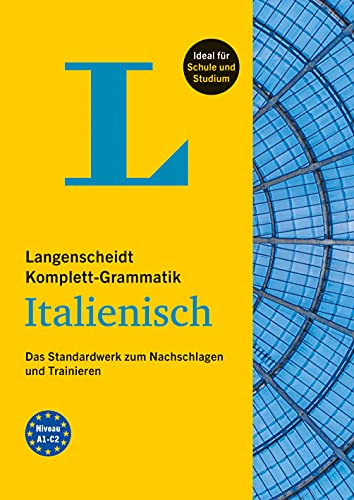 Langenscheidt Komplett-Grammatik Italienisch: Das Standardwerk zum Nachschlagen und Trainieren