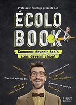 Professeur Feuillage présente son écolo book - Comment devenir écolo sans devenir chiant de PROFESSEUR FEUILLAGE