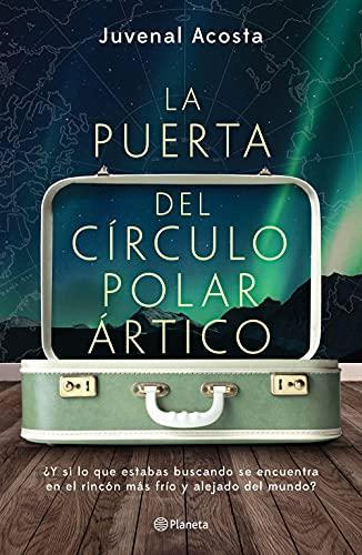 La puerta del Círculo Polar ártico de Juvenal Acosta
