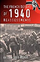 The French Defeat of 1940: Reassessments