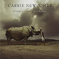 Kindred Spirits: A Collection by Carrie Newcomer (2012-05-03)