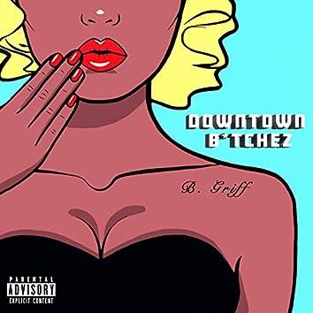 Downtown Bitchez