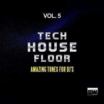 Tech House Floor, Vol. 5 (Amazing Tunes For DJ's)