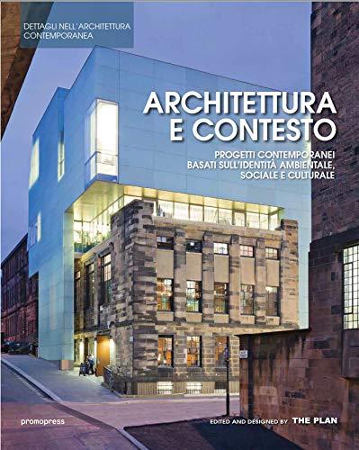 Architettura e contesto. Progetti contemporanei basati sull'identità ambientale, sociale e culturale