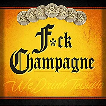 We Drink Tequila (Fuck Champagne)