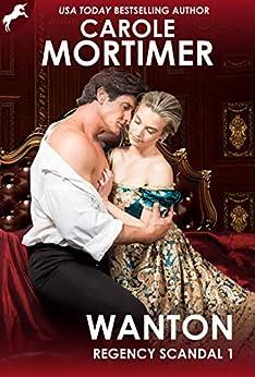 Wanton (Regency Scandal 1) by [Carole Mortimer]
