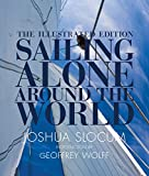 Sailing Alone Around the World: The Complete Illustrated Edition [Idioma Inglés]