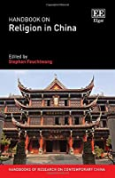 Handbook on Religion in China (Handbooks of Research on Contemporary China)