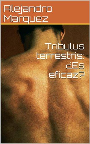 Tribulus terrestris: ¿Es eficaz? (Spanish Edition)