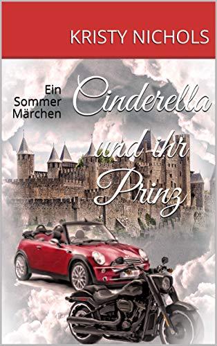 Cinderella und ihr Prinz: Ein Sommer Märchen von [Kristy Nichols]