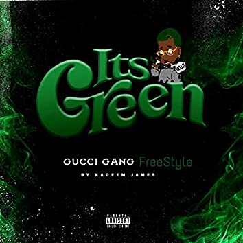 Its Green (Gucci Gang FreeStyle)
