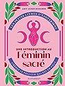 Les petits livres d'ésotérisme : Une introduction au Féminin Sacré par Mercree