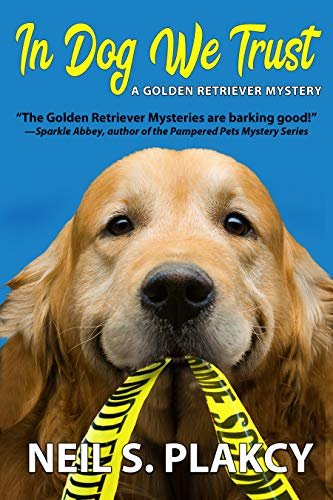 In Dog We Trust (Cozy Dog Mystery): #1 in the Golden Retriever Mystery Series (Golden Retriever Mysteries) (English Edition)