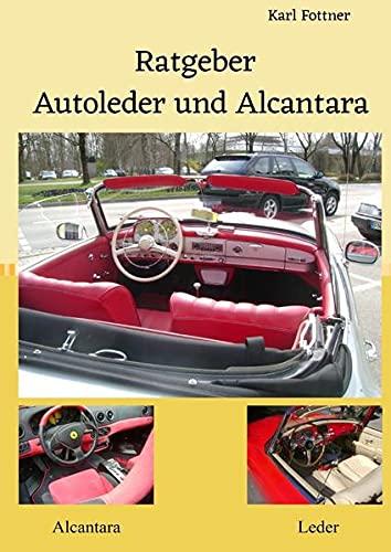 Lackstift & Co. / Ratgeber, Autoleder und Alcantara: Reinigung +Pflegen+Reparieren+Schützen