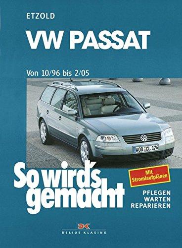 VW Passat 10/96 bis 2/05: So wird's gemacht - Band 109: Limousine/Variant