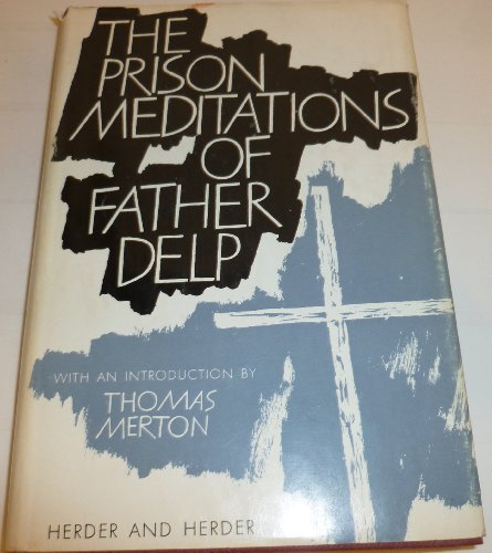 The Prison Meditations of Father Delp by Alfred Delp (1963-05-03)