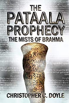 The Mists of Brahma (The Pataala Prophecy - Book 2) by [Christopher C. Doyle]
