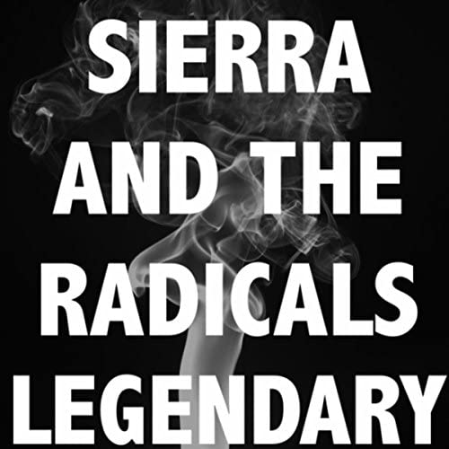 Sierra and the Radicals