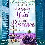 Das kleine Hotel in der Provence - Marion Stieglitz