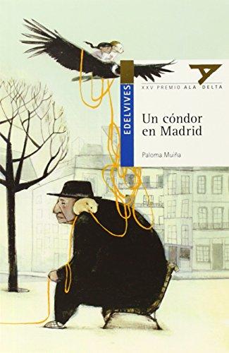 Un cóndor en Madrid: 92 (Ala Delta - Serie azul)