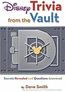 Disney Trivia from the Vault: Secrets Revealed and Questions Answered (Disney Editions Deluxe)