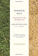 Best missing out adam phillips Reviews