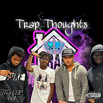 Trap Thoughts (feat. HBE Sticky, lil Clef & Flakko)