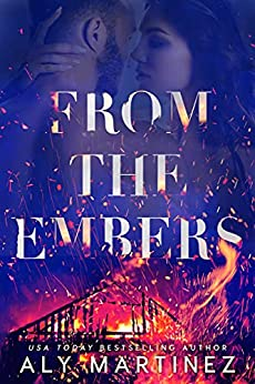 From the Embers: A Single Dad Romance by [Aly Martinez]