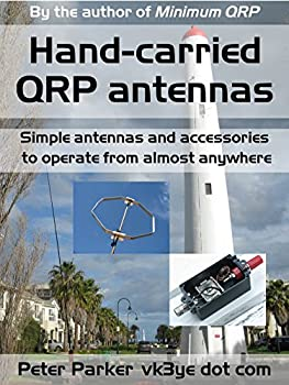 Hand-carried QRP antennas  Simple antennas and accessories to operate from almost anywhere