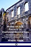 Ruins of the Palace of Emperor Diocletian: The Ancient Roman Palace at Spalatro in Dalmatia - Modern-day Split, Croatia - Illustrated in the 1760s