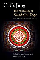 The Psychology of Kundalini Yoga: Notes of Seminar Given in 1932 by C.G. Jung (Bollingen Series)