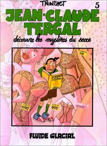 Jean-Claude Tergal, tome 5 : Jean-Claude Tergal découvre les mystères du sexe