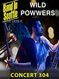 Wild Powwers - Band in Seattle: Concert 304