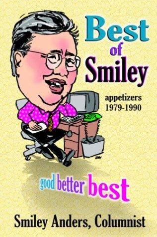 Best of Smiley: Good, Better, Best Columns 1979-1990