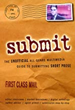 Submit! The Unofficial All-Genre Multimedia Guide to Submitting Short Prose