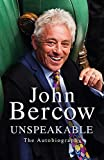 Unspeakable: The Sunday Times Bestselling Autobiography: The Autobiography - John Bercow