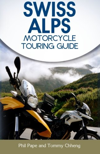Swiss Alps Motorcycle Touring Guide