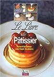 Le livre du pâtissier - Jacques Lanore - 12/09/2002