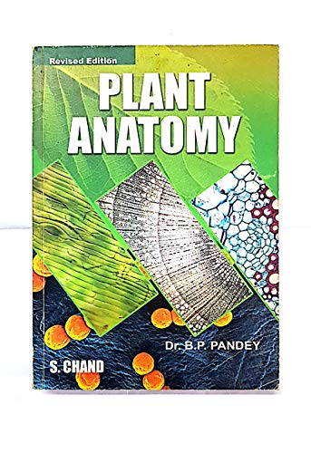 Plant Anatomy: For Degree, Honours and Post Graduates