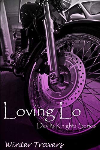 Loving Lo:: Devil's Knights Series (Volume 1)